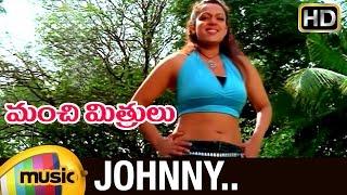 Johnny Song   Manchi Mitrulu Telugu Movie Video Songs   Asha Saini   Sriman   Mango Music