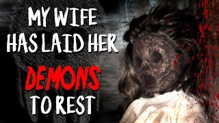 """""""My Wife has Laid Her Demons to Rest"""" 