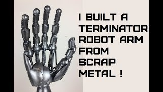 I BUILT THE TERMINATORS ARM FROM WELDING RECYCLED SCRAP METAL