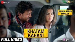Khatam Kahani Full Video Qarib Qarib Singlle Irrfan Parvathy Vishal Mishra Feat Nooran Sisters