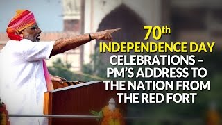 70th Independence Day Celebrations – PM's address to the Nation from the Red Fort