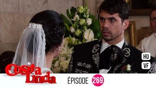 Cosita Linda  Episode 269 (Version Française) (EP 269 - VF)