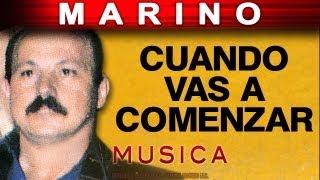 Marino - Cuando Vas A Comenzar (musica)