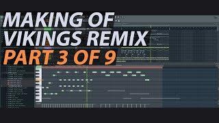 Making of Vikings Theme Remix (Part 3 of 9) // FL STUDIO TUTORIAL