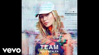 Iggy Azalea - Team (Explicit) [Audio]