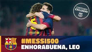 #Messi500 Las felicitaciones más emotivas de sus amigos