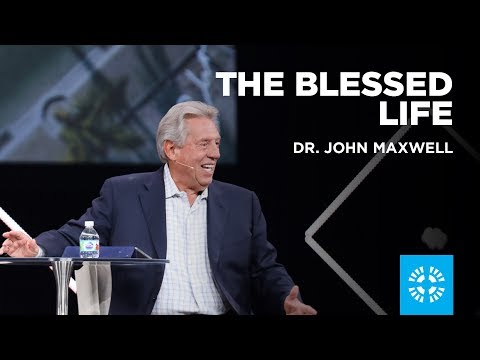 The Blessed Life Dr. John Maxwell