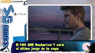 El POR QUÉ Uncharted 4 será  el último juego de la saga