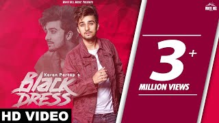 Black Dress (Full Song) |  Karan Partap| New Punjabi Songs 2018 | White Hill Music