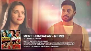 'Mere Humsafar Remix' Full AUDIO Song   Mithoon, Tulsi Kumar   All Is Well   DJ J Ya T Series