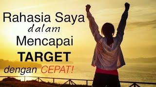 Motivasi Hidup Sukses - Rahasia Saya dalam Mencapai Target Apapun!