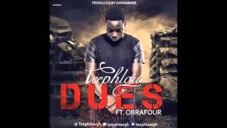 TeePhlow - Dues ft. Obrafour (Audio Slide)