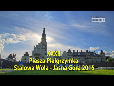 Xxx Mp4 Wejście XXXII Pieszej Pielgrzymki Stalowa Wola Jasna Góra 2015 3gp Sex