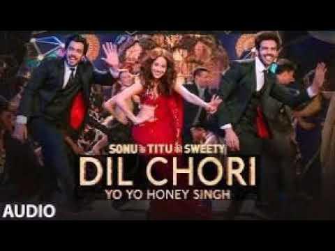 Dil Chori full audio | Yo Yo Honey Singh | Sonu ke Titu Ki Sweety | Hans Raj Hans