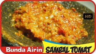 Resep Sambal Tomat Pedas Mantab - Resep Masakan Indonesia Sehari Hari Mudah dan Enak - Bunda Airin
