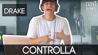 Controlla by Drake | Alex Aiono Cover