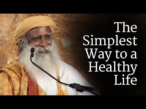 The Simplest Way to a Healthy Life Sadhguru