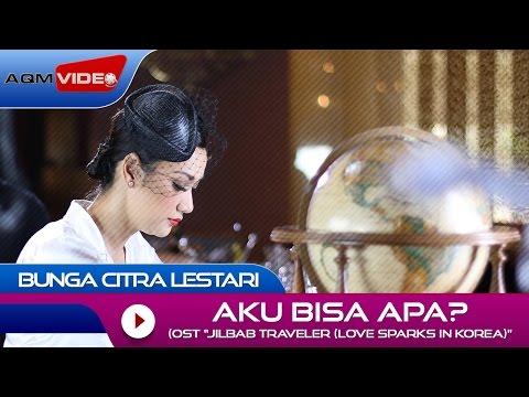 Bunga Citra Lestari - Aku Bisa Apa? (OST. Jilbab Traveler: Love Sparks in Korea)   Official Video mp3