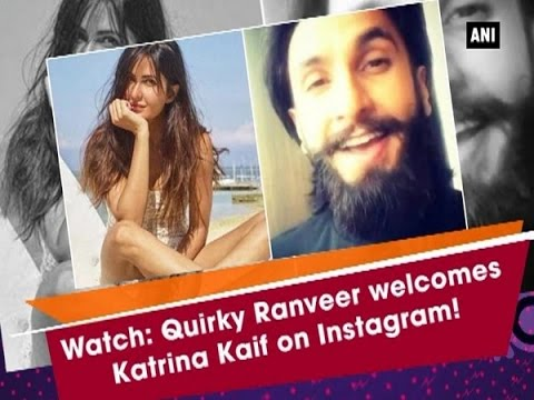 Watch: Quirky Ranveer welcomes Katrina Kaif on Instagram! - Bollywood News