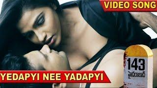 143 Hyderabad Video Songs || Yedapyi Nee Yadapyi Video Song || Dhansika, Lakshmi Nair, Selvaganesh