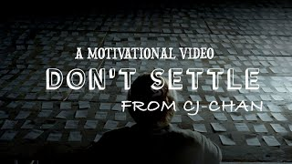 Don't Settle - Motivational Video