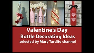 Valentines Bottle Decorating Ideas - DIY Bottle Decorations - Valentines Ideas