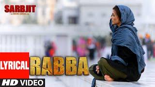Rabba Full Song with Lyrics | SARBJIT | Aishwarya Rai Bachchan, Randeep Hooda, Richa Chadda