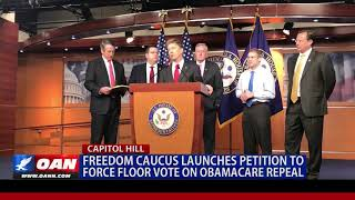 Freedom Caucus Launches Petition to Force Floor Vote on Obamacare Repeal