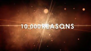 10,000 Reasons with Lyrics (Matt Redman)