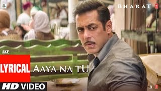 Lyrical AAYA NA TU  BHARAT  Salman Khan  Katrina Kaif  Vishal  Shekhar Feat. Jyoti Nooran uploaded on 31-05-2019 246703 views