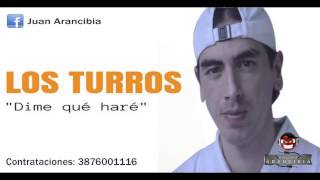 Dime Que Hare - Los Turros ( Remix ) DJ ARANCIBIA