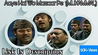 Aaye hain wo mazar pe classic Qawwali sabri brothers