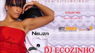 Neuza - Amor (2011) Album Mix 2017 - Eco Live Mix Com Dj Ecozinho