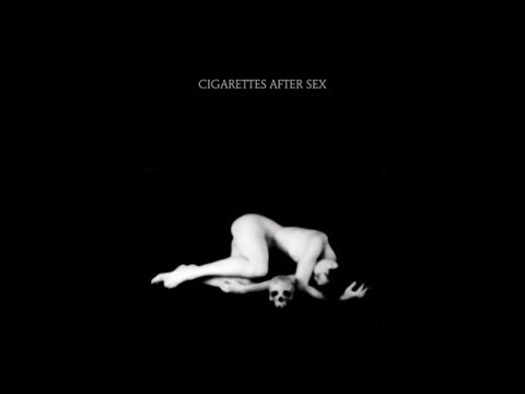 Each Time You Fall In Love Cigarettes After Sex
