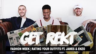 Get Rekt #4 Fashion Week Ft. James & Enzo (Rating Your Outfits)