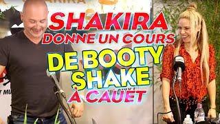SHAKIRA DONNE UN COURS DE BOOTY SHAKE A CAUET