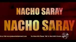 NACHO SARAY - Mujtaba Malik ft. Moeen Khan & Quasain Ali