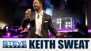 Keith Sweat Performs! || STEVE HARVEY