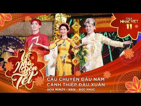 Liên khúc Câu Chuyện Đầu Năm Hòa Minzy Erik Đức Phúc Gala Nhạc Việt 11 Official
