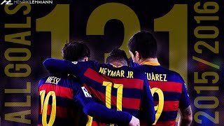 Messi, Suárez & Neymar ● MSN All 131 Goals 2015/2016 ● 1080p HD