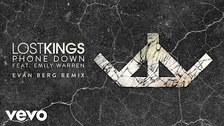 Lost Kings - Phone Down (Evan Berg Remix) [Audio] ft. Emily Warren