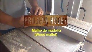 Malho de madeira (Wood mallet)