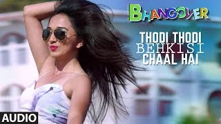 Thodi Thodi Behki Si Chaal Hai Full Audio Song | Journey Of Bhangover