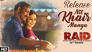 Nit Khair Manga Video song | Release  | Raid Song | Ajay Devgan, Ileana d