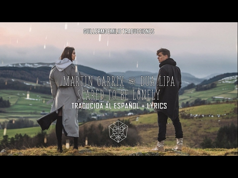 MARTIN GARRIX & DUA LIPA • SCARED TO BE LONELY TRADUCIDA AL ESPAÑOL LYRICS