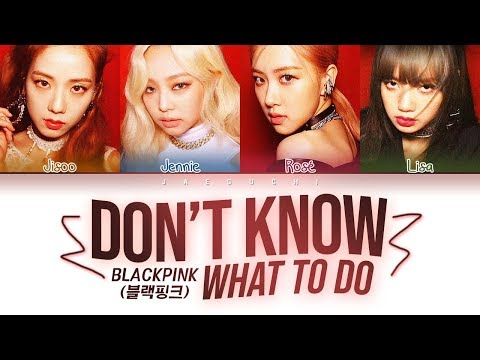 Download BLACKPINK - Don't Know What To Do (Color Coded Lyrics Eng/Rom/Han/가사) On ELMELODI.CO