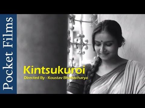 Romantic Bangla Short Film - Kintsukuroi (To Repair With Gold) | বাংলা শর্ট ফিল্ম