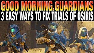 3 WAYS TO IMPROVE TRIALS OF OSIRIS - GOOD MORNING GUARDIANS