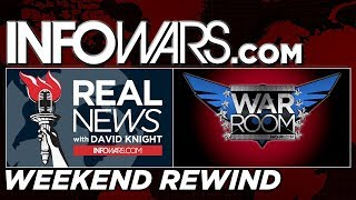 LIVE 🗽 REAL NEWS &  🚨 WAR ROOM • Commercial Free • WEEKEND REWIND •  Alex Jones Infowars