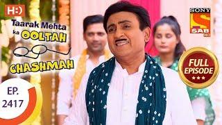 Taarak Mehta Ka Ooltah Chashmah - Ep 2417 - Full Episode - 6th March, 2018